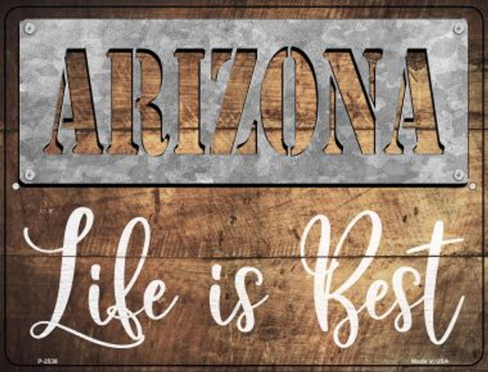 Arizona Stencil Life is Best Wholesale Novelty Metal Parking Sign P-2538