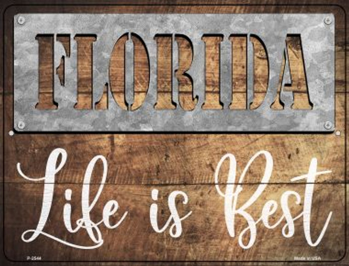 Florida Stencil Life is Best Wholesale Novelty Metal Parking Sign P-2544