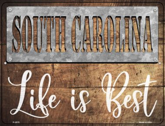 South Carolina Stencil Life is Best Wholesale Novelty Metal Parking Sign P-2575