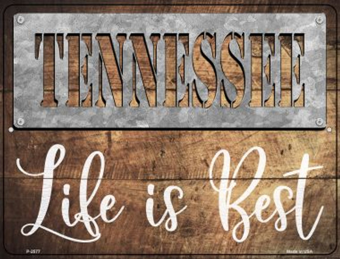Tennessee Stencil Life is Best Wholesale Novelty Metal Parking Sign P-2577