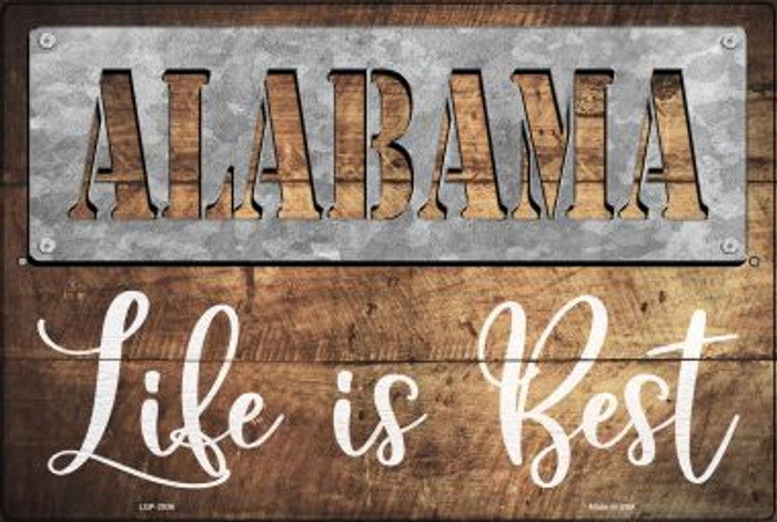 Alabama Stencil Life is Best Wholesale Novelty Metal Large Parking Sign LGP-2536