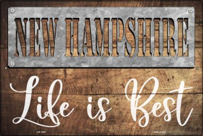 New Hampshire Stencil Life is Best Wholesale Novelty Metal Large Parking Sign LGP-2564