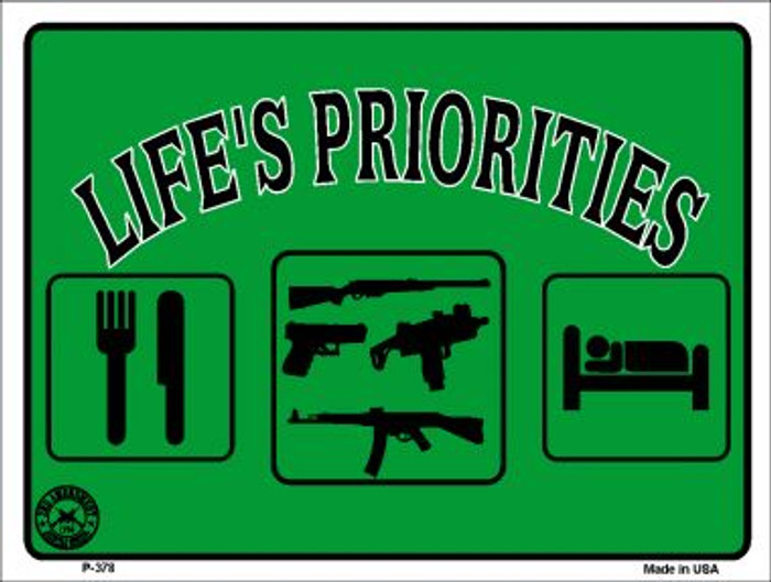 Lifes Priorities Wholesale Metal Novelty Parking Sign