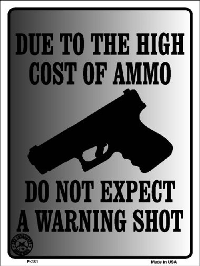 Cost of Ammo Wholesale Metal Novelty Parking Sign P-381