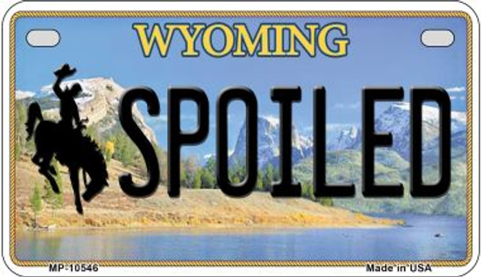 Spoiled Wyoming Wholesale Novelty Metal Motorcycle Plate MP-10546