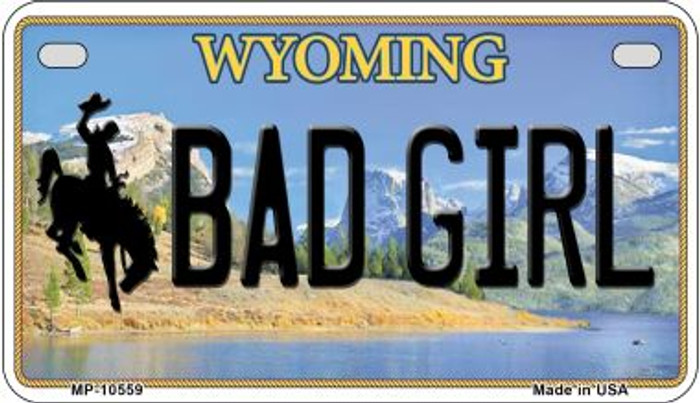 Bad Girl Wyoming Wholesale Novelty Metal Motorcycle Plate MP-10559