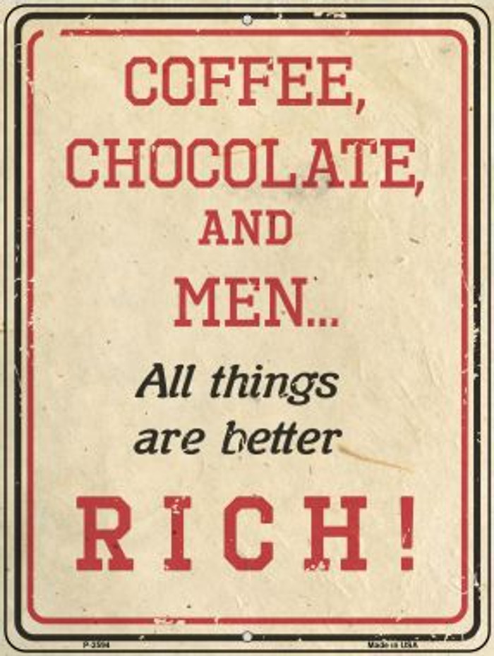 Coffee Chocolate and Rich Men Wholesale Novelty Metal Parking Sign P-2594