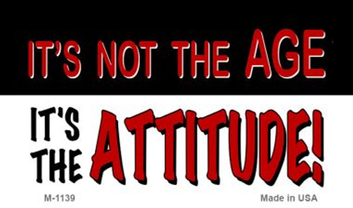 Not Age it is Attitude Wholesale Novelty Metal Magnet M-1139