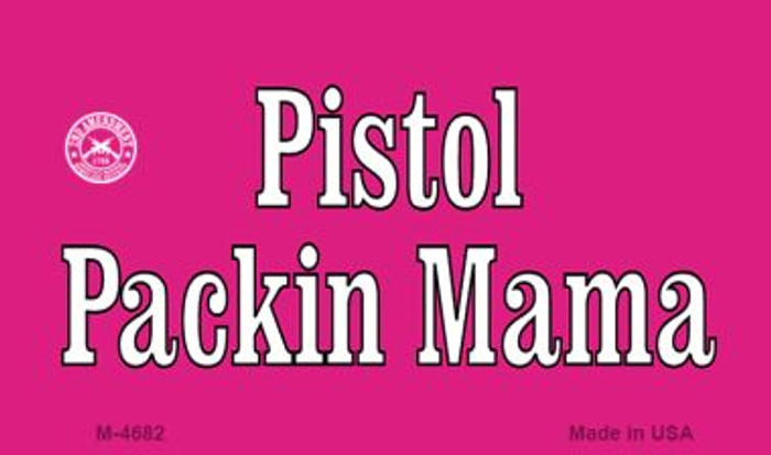 Pistol Packin Mama Wholesale Novelty Metal Magnet M-4682