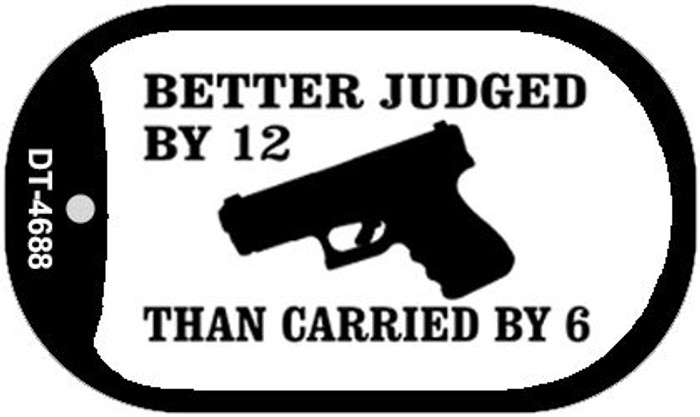 Better Judged By 12 Wholesale Novelty Metal Dog Tag Necklace DT-4688