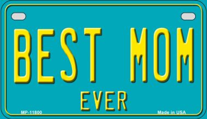 Best Mom Ever Wholesale Novelty Metal Motorcycle Plate MP-11800