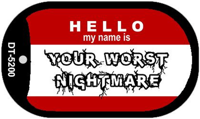 Hello My Name Is Your Worst Nightmare Wholesale Novelty Metal Dog Tag Necklace DT-5200