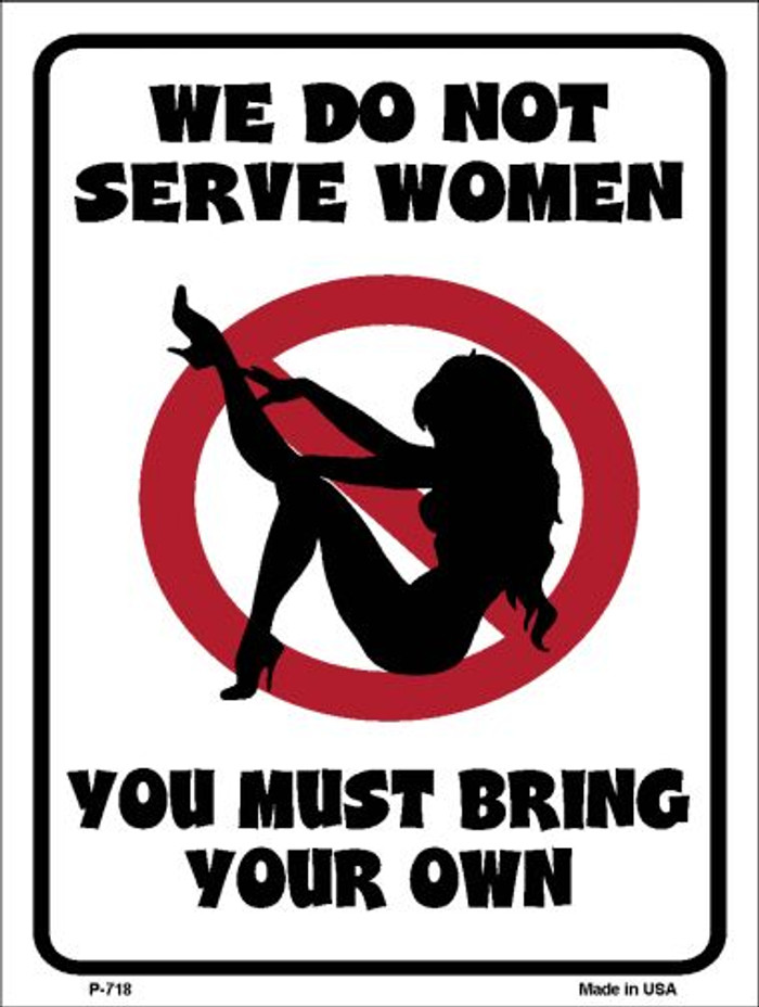 We Do Not Serve Women Wholesale Metal Novelty Parking Sign P-718