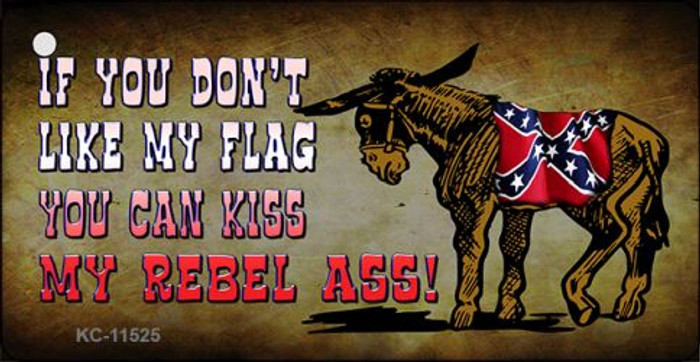 Dont Like My Flag Kiss My Rebel Ass Wholesale Novelty Metal Key Chain KC-11525