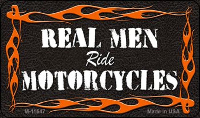 Real Men Ride Motorcycles Wholesale Novelty Metal Magnet M-11647