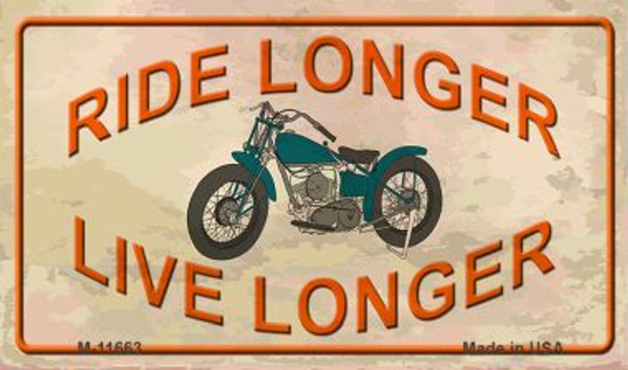 Ride Longer Live Longer Wholesale Novelty Metal Magnet M-11663