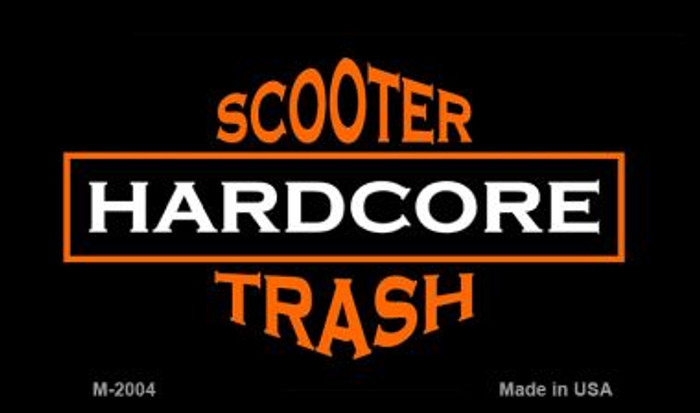 Hardcore Scooter Trash Black Wholesale Novelty Metal Magnet M-2004