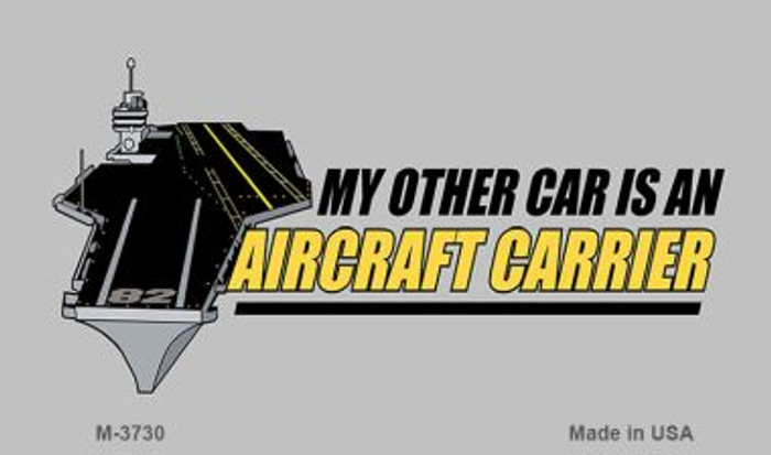 My Other Car Aircraft Carrier Wholesale Novelty Metal Magnet M-3730