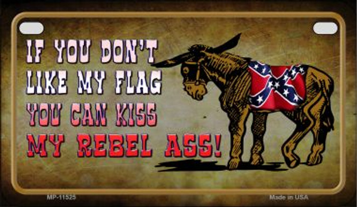 Dont Like My Flag Kiss My Rebel Ass Wholesale Novelty Metal Motorcycle Plate MP-11525