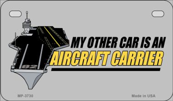 My Other Car Aircraft Carrier Wholesale Novelty Metal Motorcycle Plate MP-3730