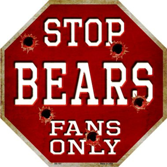 Bears Fans Only Wholesale Metal Novelty Octagon Stop Sign BS-181