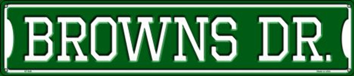 Browns Dr Wholesale Novelty Metal Street Sign ST-948