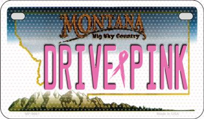 Drive Pink Montana Wholesale Novelty Metal Motorcycle Plate MP-9661