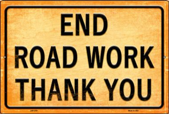 End Road Work Thank You Wholesale Novelty Metal Large Parking Sign LGP-2701