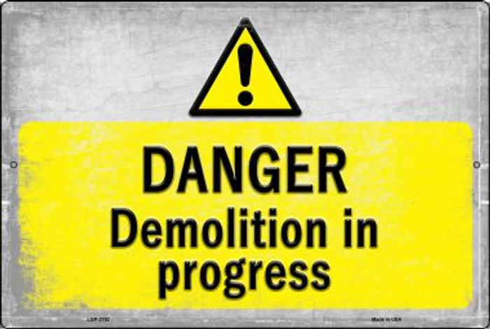 Danger Demolition in Progress Wholesale Novelty Metal Large Parking Sign LGP-2752