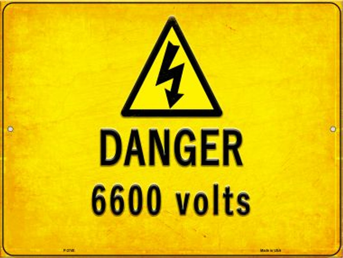 Danger 6600 Volts Wholesale Novelty Metal Parking Sign P-2740