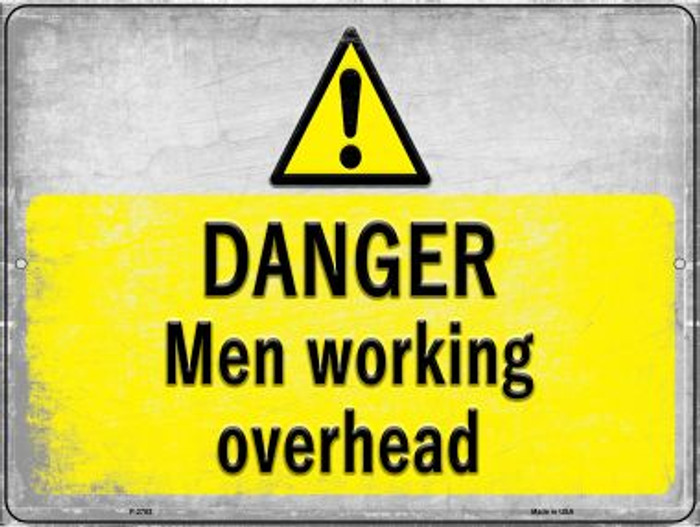 Danger Men Working Overhead Wholesale Novelty Metal Parking Sign P-2753