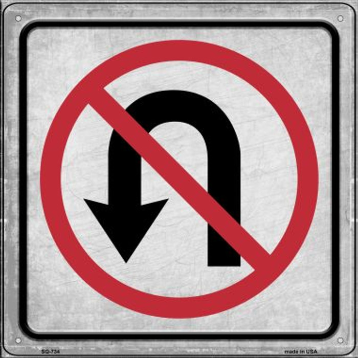 No U-Turn Wholesale Novelty Metal Square Sign SQ-734