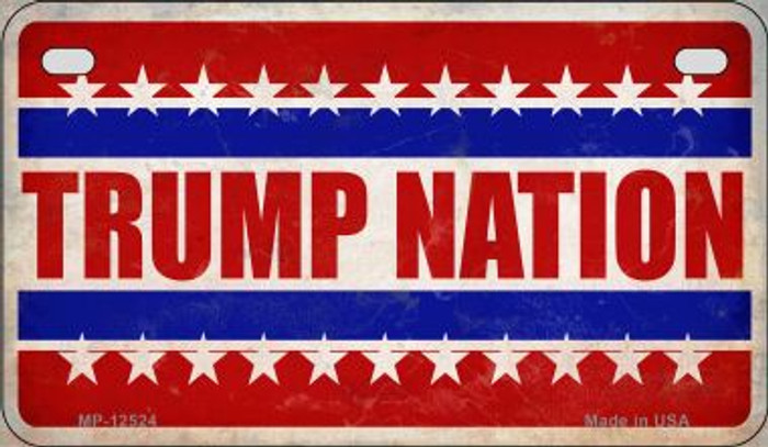 Trump Nation Wholesale Novelty Metal Motorcycle Plate MP-12524