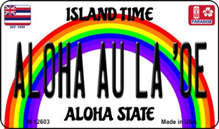 Aloha Au La Oe Hawaii Wholesale Novelty Metal Magnet M-12603