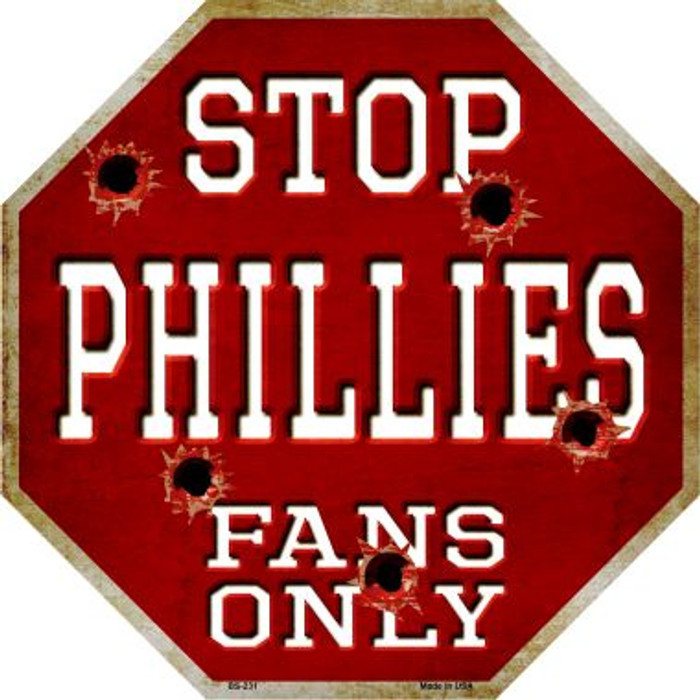 Phillies Fans Only Wholesale Metal Novelty Octagon Stop Sign BS-231