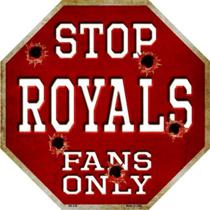 Royals Fans Only Wholesale Metal Novelty Octagon Stop Sign BS-238