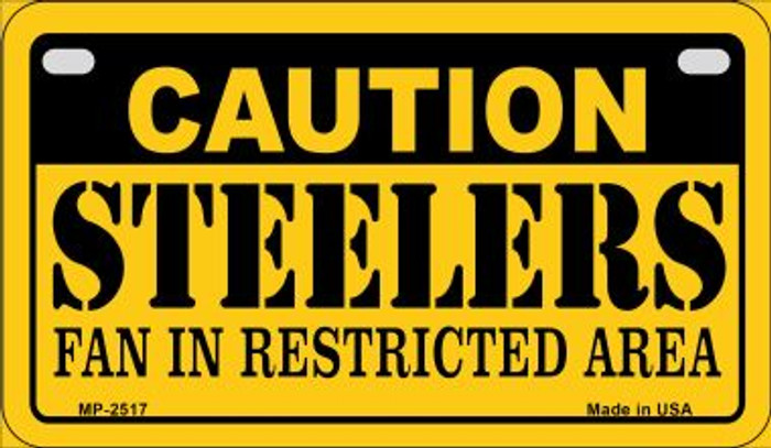 Caution Steelers Fan Area Wholesale Novelty Metal Motorcycle Plate MP-2517