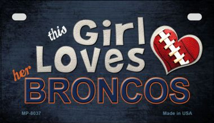 This Girl Loves Her Broncos Wholesale Novelty Metal Motorcycle Plate MP-8037