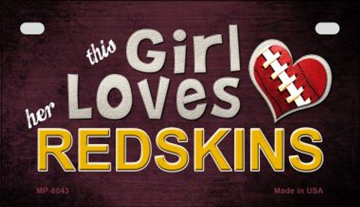 This Girl Loves Her Redskins Wholesale Novelty Metal Motorcycle Plate MP-8043