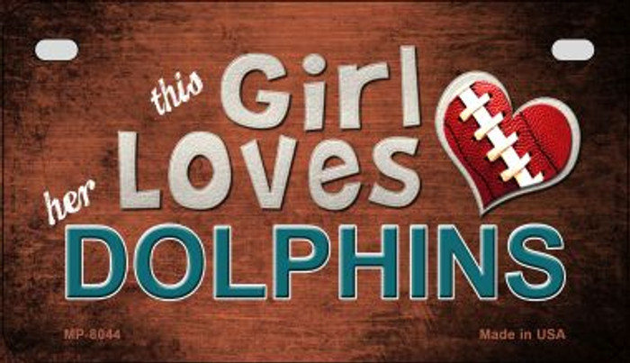 This Girl Loves Her Dolphins Wholesale Novelty Metal Motorcycle Plate MP-8044