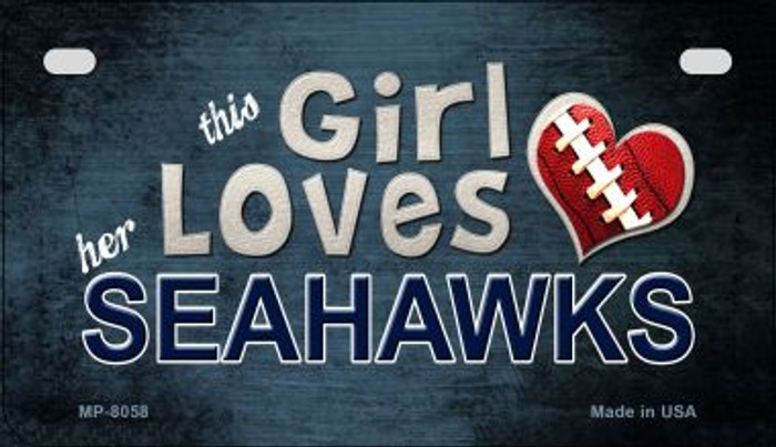 This Girl Loves Her Seahawks Wholesale Novelty Metal Motorcycle Plate MP-8058