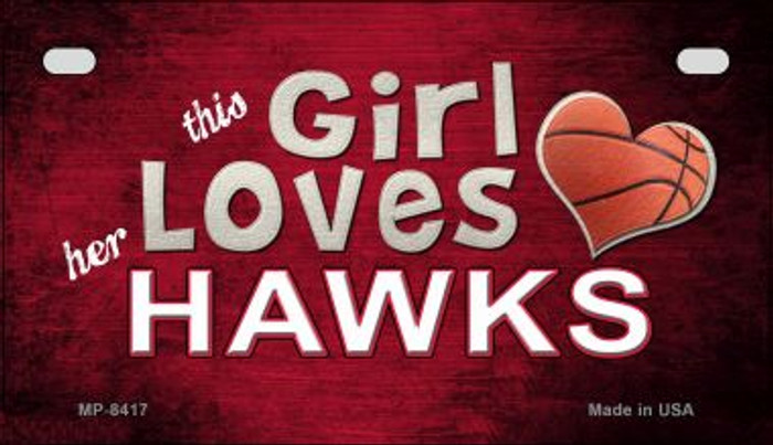 This Girl Loves Her Hawks Wholesale Novelty Metal Motorcycle Plate MP-8417