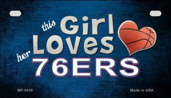 This Girl Loves Her 76ers Wholesale Novelty Metal Motorcycle Plate MP-8438