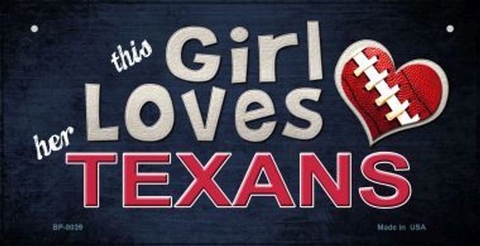 This Girl Loves Her Texans Wholesale Novelty Metal Bicycle Plate BP-8039