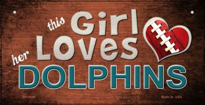 This Girl Loves Her Dolphins Wholesale Novelty Metal Bicycle Plate BP-8044