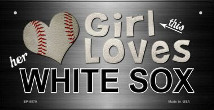 This Girl Loves Her White Sox Wholesale Novelty Metal Bicycle Plate BP-8070