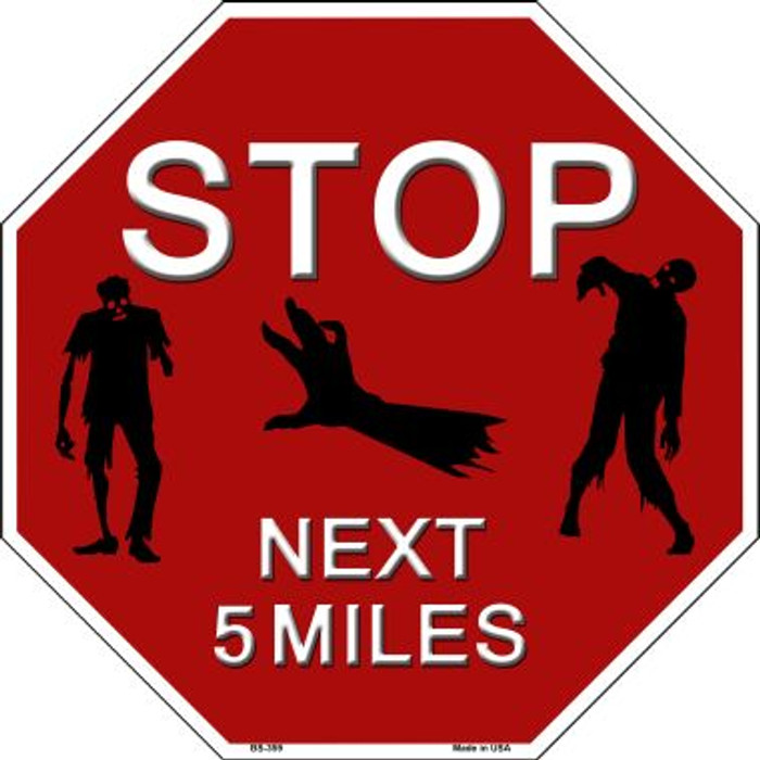 Zombies Next 5 Miles Wholesale Metal Novelty Octagon Stop Sign