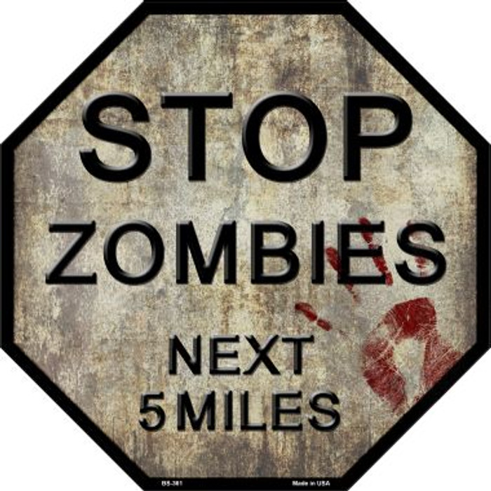 Zombies Next 5 Miles Wholesale Metal Novelty Octagon Stop Sign BS-361