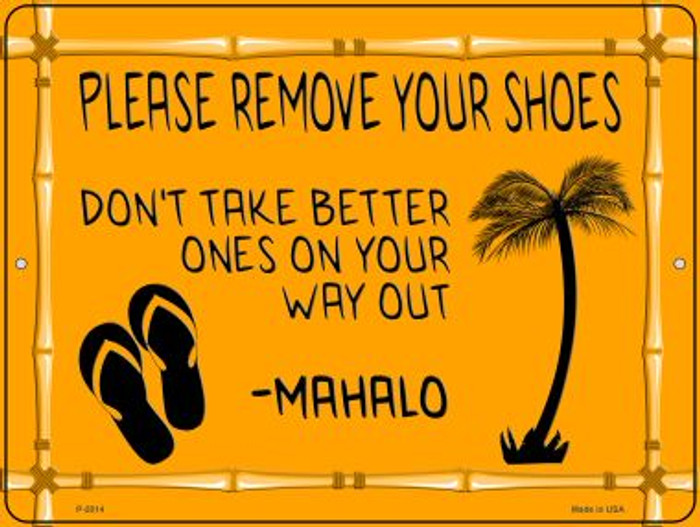 Remove Shoes Mahalo Wholesale Novelty Metal Parking Sign P-2814