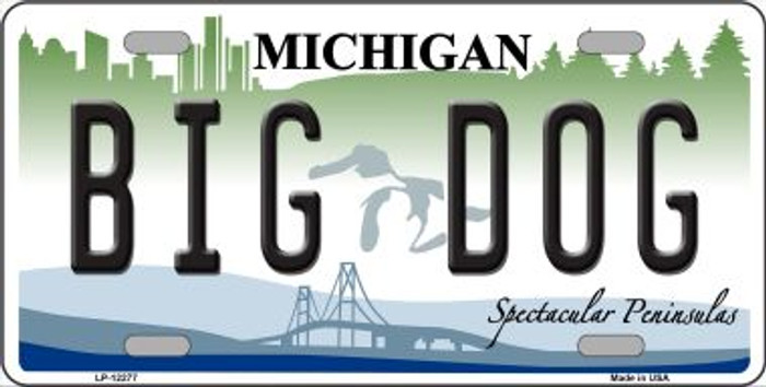 Michigan Big Dog Wholesale Novelty Metal License Plate LP-12277
